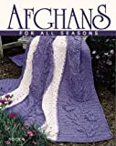 Afghans for All Seasons (1574862812) by Leisure Arts, Inc.
