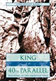 img - for King of the 40th Parallel: Discovery in the American West book / textbook / text book