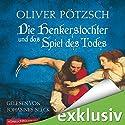 Die Henkerstochter und das Spiel des Todes Audiobook by Oliver Pötzsch Narrated by Johannes Steck
