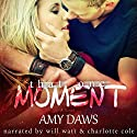 That One Moment Audiobook by Amy Daws Narrated by Charlotte Cole, Will M. Watt