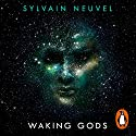 Waking Gods: Themis Files, Book 2 Audiobook by Sylvain Neuvel Narrated by Andy Secombe, Adna Sablylich, Laurel Lefkow, William Hope, Charlie Anson, Christopher Ragland, Roy McMillan, Sarah Wells, Karina Fernandez, Madeleine Rose