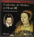 Catherine de M�dicis et Henri III La...
