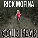 Cold Fear Audiobook by Rick Mofina Narrated by Christian Rummel
