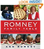 The Romney Family Table: Sharing Home-Cooked Recipes & Favorite Traditions