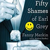 Fifty Shames of Earl Grey: A Parody | [Fanny Merkin]