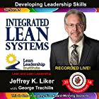 Integrated Lean Systems: Developing Leadership Skills, Module 1 - Section 5 Hörbuch von Jeffrey K. Liker Gesprochen von: Jeffrey K. Liker, George Trachilis