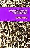 Conversaciones Con Pablo Iglesias (Libros Urgentes)