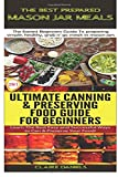 img - for The Best Prepared Mason Jar Meals & Ultimate Canning & Preserving Food Guide For Beginners (Cooking Box Set ) (Volume 4) book / textbook / text book