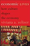 Economic Lives: How Culture Shapes the Economy