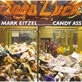 Candy Ass ~ Mark Eitzel