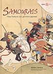 Samoura�s : Dans l'univers des guerri...