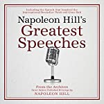 Napoleon Hill's Greatest Speeches: An Official Publication of The Napoleon Hill Foundation | Napoleon Hill, Napoleon Hill Foundation