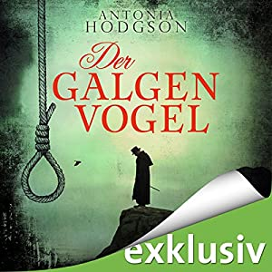 Der Galgenvogel Hörbuch von Antonia Hodgson Gesprochen von: Peter Lontzek