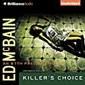 Killer's Choice: An 87th Precinct Novel, Book 5 (       UNABRIDGED) by Ed McBain Narrated by Dick Hill