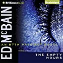 The Empty Hours: An 87th Precinct Novel, Book 15 Audiobook by Ed McBain Narrated by Dick Hill