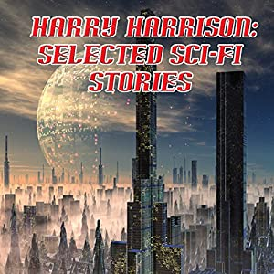 Harry Harrison: Selected Sci-Fi Stories Audiobook