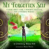 img - for My Forgotten Self: A Story About a Girl, a Powerful Encounter, and a Universal Message (Hardcover) book / textbook / text book