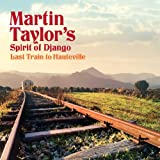 Last Train to Hauteville ~ Martin Taylor & Spirit...
