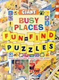 img - for Giant Fun-to-Find Puzzles: Busy Places: Search for pictures in eight exciting scenes book / textbook / text book