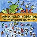 Tato sucht das Alphabet. Eine Buchstabenreise für Kinder ab 3 Jahren Hörbuch von Andrea Russo Gesprochen von: Susanne Dobrusskin, Thomas Friebe