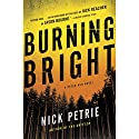 Burning Bright Audiobook by Nick Petrie Narrated by Stephen Mendel
