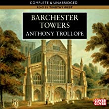 Barchester Towers (       UNABRIDGED) by Anthony Trollope Narrated by Timothy West