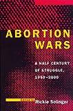 Abortion Wars: A Half Century of Struggle, 1950-2000