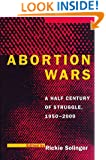 Abortion Wars: A Half Century of Struggle, 1950-2000