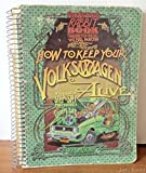 How to keep your Volkswagen alive: or Poor Richard's Rabbit book, being a manual of step by step procedures for the complet idiot (Rabbit, U.S. Golf & Scirocco : the complexities thereof)