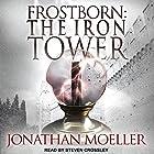 Frostborn: The Iron Tower: Frostborn Series, Book 5 Hörbuch von Jonathan Moeller Gesprochen von: Steven Crossley