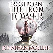 Frostborn: The Iron Tower: Frostborn Series, Book 5 Audiobook by Jonathan Moeller Narrated by Steven Crossley