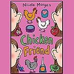 Chicken Friend | Nicola Morgan