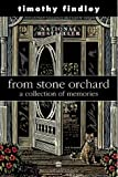 From Stone Orchard: A collection of memories (0006485065) by Findley, Timothy