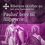 Paulus' brev til filipperne (Bibel2011 - Bibelens skrifter 50 - Det Nye Testamentet)    KABB