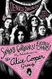 Snakes! Guillotines! Electric Chairs!: My Adventures in The Alice Cooper Group