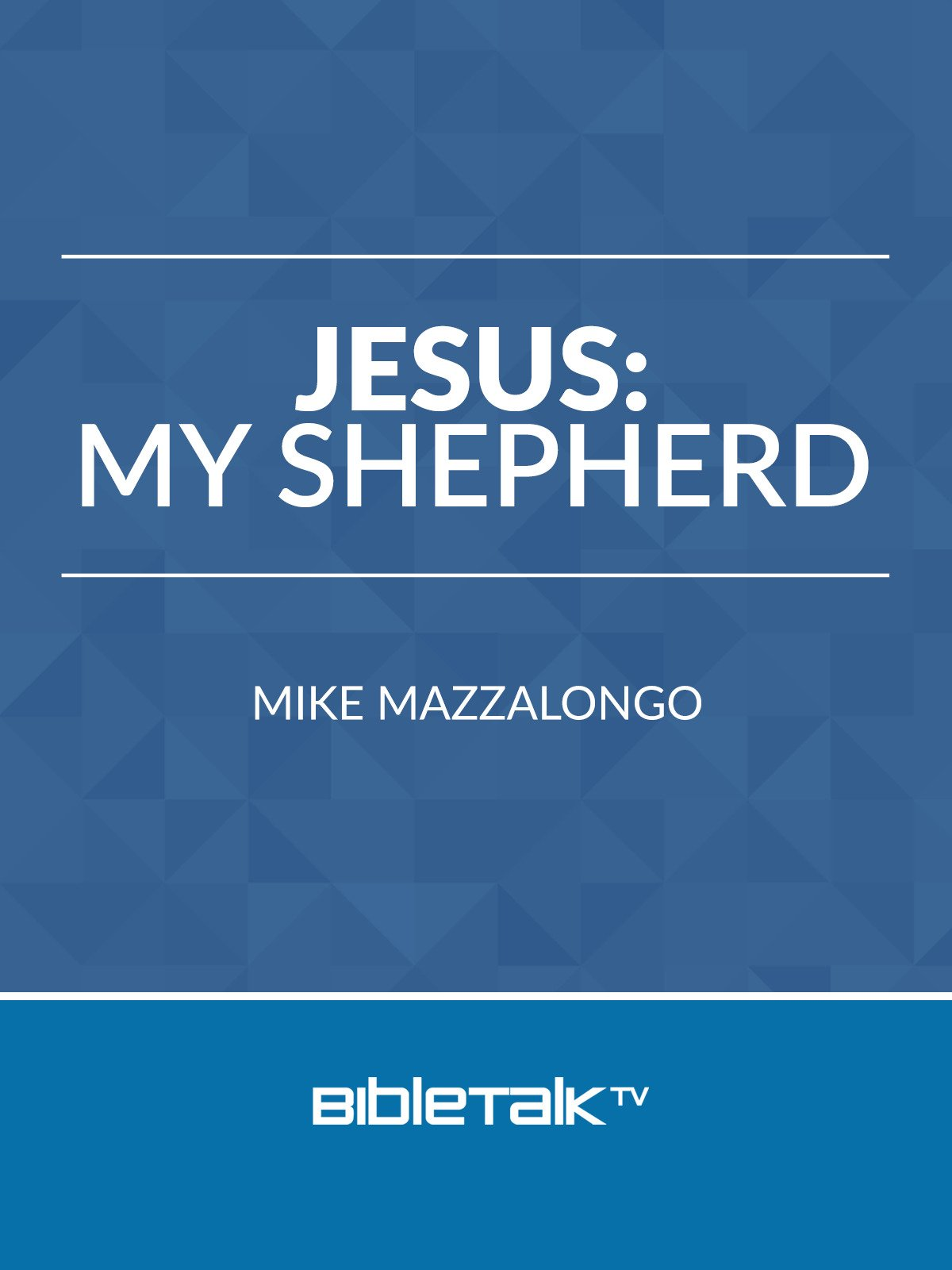 Jesus: My Shepherd