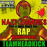 Hide Your Kids (Nazi Zombies Rap) - Single [Explicit]