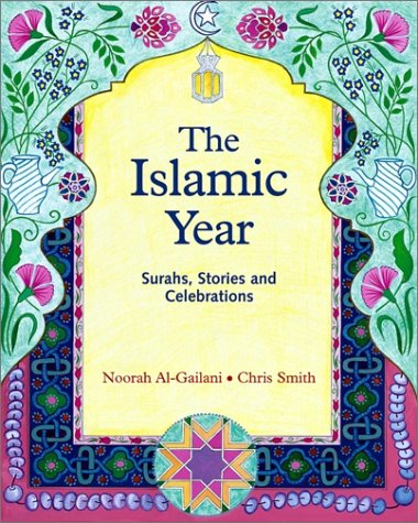 The Islamic Year: Surahs, Stories and Celebrations (Crafts, Festivals and Family Activities Ser)