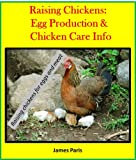 img - for Raising Chickens: Egg Production - Chicken Care Info (How to get the best from your chickens) book / textbook / text book