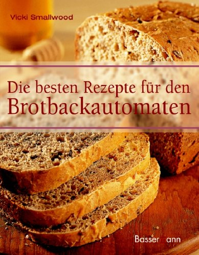 brotbackautomat ausverkauf die besten rezepte f r den brotbackautomaten. Black Bedroom Furniture Sets. Home Design Ideas