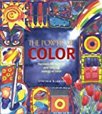 The Power of Color (Harness the Creative and Healing Energy of Color) (1551922339) by Cynthia Blanche