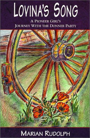 Lovina's Song: A Pioneer Girl's Journey With the Donner Party, Rudolph, Marian