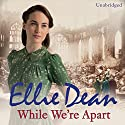 While We're Apart (       UNABRIDGED) by Ellie Dean Narrated by Penelope Freeman