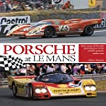 Porsche at Le Mans: Sixty Years of Po...