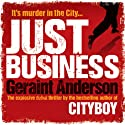 Just Business Audiobook by Geraint Anderson Narrated by Thomas Judd