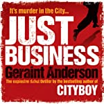Just Business | Geraint Anderson