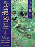 img - for The Feng Shui Garden: Design Your Garden for Health, Wealth, and Happiness book / textbook / text book