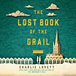 The Lost Book of the Grail: A Novel | Charlie Lovett
