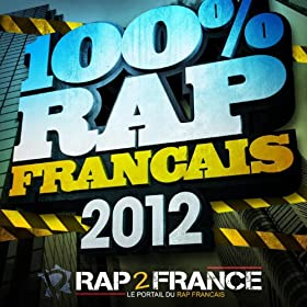 100% Rap Fran�ais 2012 [Explicit]