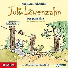 Der grüne Blitz und andere Abenteuer (Juli Löwenzahn) (       gekürzt) von Andreas H. Schmachtl Gesprochen von: Katrin Gerken